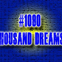 #1090 Thousand Dreams